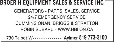 Broer H Equipment Sales & Service Inc (519-773-3100) - Annonce illustrée======= - GENERATORS - PARTS, SALES, SERVICE 24/7 EMERGENCY SERVICE CUMMINS ONAN, BRIGGS & STRATTON ROBIN SUBARU - WWW.HBI.ON.CA  GENERATORS - PARTS, SALES, SERVICE 24/7 EMERGENCY SERVICE CUMMINS ONAN, BRIGGS & STRATTON ROBIN SUBARU - WWW.HBI.ON.CA  GENERATORS - PARTS, SALES, SERVICE 24/7 EMERGENCY SERVICE CUMMINS ONAN, BRIGGS & STRATTON ROBIN SUBARU - WWW.HBI.ON.CA  GENERATORS - PARTS, SALES, SERVICE 24/7 EMERGENCY SERVICE CUMMINS ONAN, BRIGGS & STRATTON ROBIN SUBARU - WWW.HBI.ON.CA  GENERATORS - PARTS, SALES, SERVICE 24/7 EMERGENCY SERVICE CUMMINS ONAN, BRIGGS & STRATTON ROBIN SUBARU - WWW.HBI.ON.CA  GENERATORS - PARTS, SALES, SERVICE 24/7 EMERGENCY SERVICE CUMMINS ONAN, BRIGGS & STRATTON ROBIN SUBARU - WWW.HBI.ON.CA  GENERATORS - PARTS, SALES, SERVICE 24/7 EMERGENCY SERVICE CUMMINS ONAN, BRIGGS & STRATTON ROBIN SUBARU - WWW.HBI.ON.CA