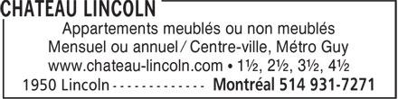 Château Lincoln (514-931-7271) - Annonce illustrée======= - Appartements meublés ou non meublés Mensuel ou annuel / Centre-ville, Métro Guy www.chateau-lincoln.com • 1½, 2½, 3½, 4½