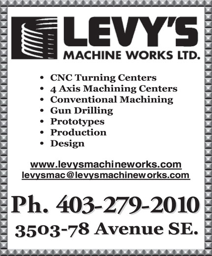 Levy's Machine Works Ltd (403-279-2010) - Display Ad -