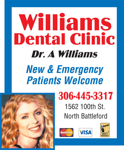 Williams Dental Clinic (306-445-3317) - Display Ad - 1562 100th St. North Battleford Patients Welcome New & Emergency