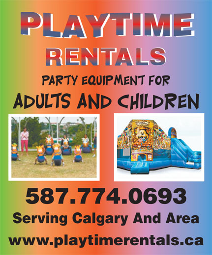 Playtime Rentals (403-258-0223) - Display Ad - 587.774.0693 Serving Calgary And Area www.playtimerentals.ca RENTALS