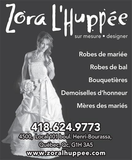 Zora L'Huppée (418-624-9773) - Annonce illustrée======= - Robes de mariée Robes de bal Bouquetières Demoiselles d honneur Mères des mariés 418.624.9773 4500,  Local 101 boul. Henri-Bourassa, Québec, Qc, G1H 3A5 www.zoralhuppee.com sur mesure   designer