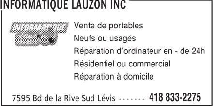 Informatique Lauzon Inc (418-833-2275) - Annonce illustrée======= - Vente de portables Neufs ou usagés Réparation d'ordinateur en - de 24h Résidentiel ou commercial Réparation à domicile