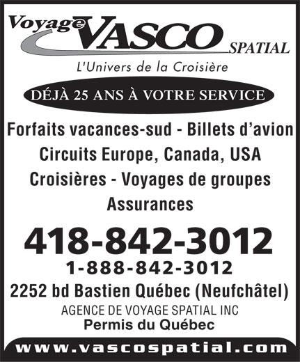 Voyage Vasco Spatial (418-842-3012) - Annonce illustrée======= - SPATIAL L'Univers de la Croisire DJ 25 ANS  VOTRE SERVICE Forfaits vacances-sud - Billets d avion Circuits Europe, Canada, USA Croisires - Voyages de groupes Assurances 418-842-3012 1-888-842-3012 2252 bd Bastien Qubec (Neufchtel) AGENCE DE VOYAGE SPATIAL INC Permis du Qubec www.vascospatial.com  SPATIAL L'Univers de la Croisire DJ 25 ANS  VOTRE SERVICE Forfaits vacances-sud - Billets d avion Circuits Europe, Canada, USA Croisires - Voyages de groupes Assurances 418-842-3012 1-888-842-3012 2252 bd Bastien Qubec (Neufchtel) AGENCE DE VOYAGE SPATIAL INC Permis du Qubec www.vascospatial.com