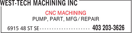 West-Tech Machining Inc (403-203-3626) - Display Ad - CNC MACHINING PUMP, PART, MFG / REPAIR  CNC MACHINING PUMP, PART, MFG / REPAIR