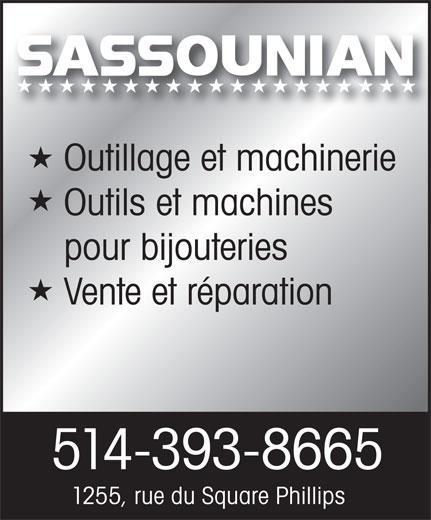 Sassounian Outil & Machine (514-393-8665) - Display Ad - Outillage et machinerie Outils et machines pour bijouteries Vente et réparation 514-393-8665 1255, rue du Square Phillips