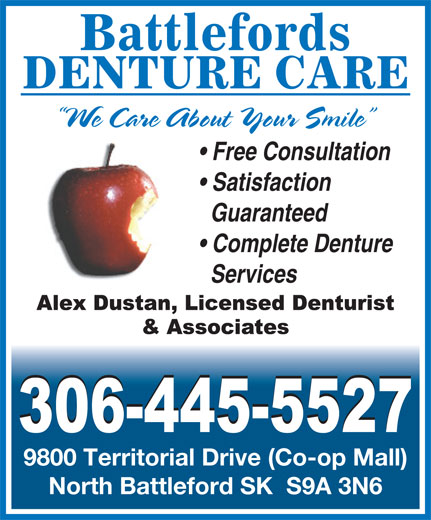 Battlefords Denture Care (306-445-5527) - Display Ad - We Care About Your Smile Free Consultation Satisfaction Guaranteed Complete Denture Services 9800 Territorial Drive (Co-op Mall) North Battleford SK  S9A 3N6 DENTURE CARE Battlefords