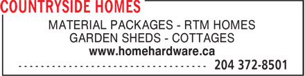 Countryside Homes (204-372-8501) - Display Ad - MATERIAL PACKAGES - RTM HOMES GARDEN SHEDS - COTTAGES www.homehardware.ca