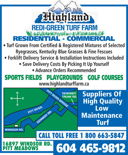 Highland Redi-Green Turf Farm (604-465-9812) - Annonce illustrée======= - Turf Grown From Certified & Registered Mixtures of Selected Ryegrasses, Kentucky Blue Grasses & Fine Fescues Forklift Delivery Service & Installation Instructions Included Save Delivery Costs By Picking It Up Yourself Advance Orders Recommended www.highlandturffarm.ca Suppliers Of High Quality Low Maintenance Turf Turf Grown From Certified & Registered Mixtures of Selected Ryegrasses, Kentucky Blue Grasses & Fine Fescues Forklift Delivery Service & Installation Instructions Included Save Delivery Costs By Picking It Up Yourself Advance Orders Recommended www.highlandturffarm.ca Suppliers Of High Quality Low Maintenance Turf  Turf Grown From Certified & Registered Mixtures of Selected Ryegrasses, Kentucky Blue Grasses & Fine Fescues Forklift Delivery Service & Installation Instructions Included Save Delivery Costs By Picking It Up Yourself Advance Orders Recommended www.highlandturffarm.ca Suppliers Of High Quality Low Maintenance Turf