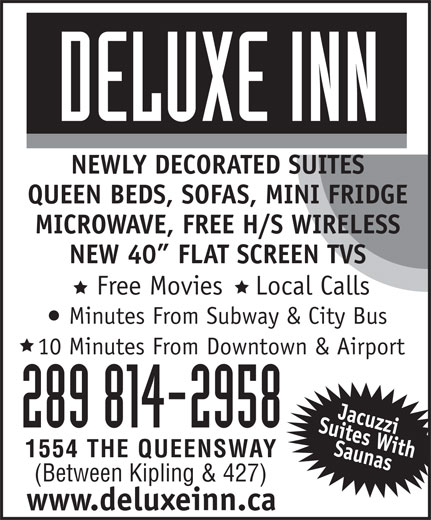 Deluxe Inn (416-252-5205) - Annonce illustrée======= - QUEEN BEDS, SOFAS, MINI FRIDGE MICROWAVE, FREE H/S WIRELESS NEW 40  FLAT SCREEN TVS Free Movies    Local Calls Minutes From Subway & City Bus 10 Minutes From Downtown & Airport 289 814-2958 1554 THE QUEENSWAY (Between Kipling & 427) www.deluxeinn.ca NEWLY DECORATED SUITES
