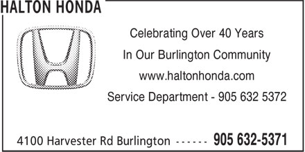 Halton Honda (905-632-5371) - Annonce illustrée======= - In Our Burlington Community www.haltonhonda.com Service Department - 905 632 5372 Celebrating Over 40 Years In Our Burlington Community www.haltonhonda.com Service Department - 905 632 5372 Celebrating Over 40 Years