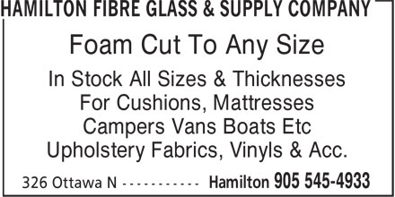 Hamilton Fibre Glass & Supply Company (905-545-4933) - Display Ad - In Stock All Sizes & Thicknesses For Cushions, Mattresses Campers Vans Boats Etc Upholstery Fabrics, Vinyls & Acc. Foam Cut To Any Size