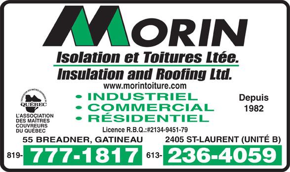 Morin Isolation & Toitures Ltée (819-777-1817) - Annonce illustrée======= - www.morintoiture.com INDUSTRIEL Depuis COMMERCIAL 1982 L ASSOCIATION RÉSIDENTIEL COUVREURS DES MAÎTRES Licence R.B.Q.:#2134-9451-79 DU QUÉBEC 2405 ST-LAURENT (UNITÉ B) 55 BREADNER, GATINEAU 613-819-