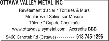 Ottawa Valley Metal Inc (613-745-1296) - Annonce illustrée======= - Revêtement d'acier * Toitures & Murs Moulures et Salins sur Mesure Tôlerie * Cap de Cheminée www.ottawavalleymetal.com Accredité BBB