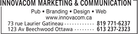 InnovaCom Marketing & Communication (819-771-6237) - Display Ad - Pub • Branding • Design • Web www.innovacom.ca Pub • Branding • Design • Web www.innovacom.ca