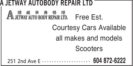 A Jetway Auto Body Repair Ltd (604-872-6222) - Display Ad - Courtesy Cars Available all makes and models Scooters Free Est.