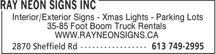 Ray Neon Signs Inc (613-749-2995) - Annonce illustrée======= - Interior/Exterior Signs - Xmas Lights - Parking Lots 35-85 Foot Boom Truck Rentals WWW.RAYNEONSIGNS.CA  Interior/Exterior Signs - Xmas Lights - Parking Lots 35-85 Foot Boom Truck Rentals WWW.RAYNEONSIGNS.CA  Interior/Exterior Signs - Xmas Lights - Parking Lots 35-85 Foot Boom Truck Rentals WWW.RAYNEONSIGNS.CA  Interior/Exterior Signs - Xmas Lights - Parking Lots 35-85 Foot Boom Truck Rentals WWW.RAYNEONSIGNS.CA  Interior/Exterior Signs - Xmas Lights - Parking Lots 35-85 Foot Boom Truck Rentals WWW.RAYNEONSIGNS.CA  Interior/Exterior Signs - Xmas Lights - Parking Lots 35-85 Foot Boom Truck Rentals WWW.RAYNEONSIGNS.CA