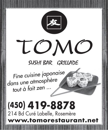 Restaurant Tomo (450-419-8878) - Annonce illustrée======= - (450) 419-8878 214 Bd Curé Labelle, Rosemère www.tomorestaurant.net Fine cuisine japonaise dans une atmosphère tout à fait zen ...