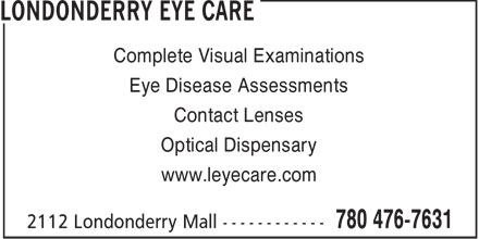 Londonderry Eye Care (780-476-7631) - Display Ad - Complete Visual Examinations Eye Disease Assessments Contact Lenses Optical Dispensary www.leyecare.com