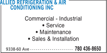 Allied Refrigeration & Air Conditioning Inc (780-436-8650) - Annonce illustrée======= - • Sales & Installation Commercial - Industrial • Service Commercial - Industrial • Service • Maintenance • Maintenance • Sales & Installation