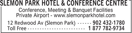 Slemon Park Hotel & Conference Centre (1-877-782-9734) - Display Ad - Conference, Meeting & Banquet Facilities Private Airport - www.slemonparkhotel.com