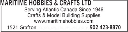 Maritime Hobbies & Crafts Ltd (902-423-8870) - Annonce illustrée======= - Serving Atlantic Canada Since 1946 Crafts & Model Building Supplies www.maritimehobbies.com Serving Atlantic Canada Since 1946 Crafts & Model Building Supplies www.maritimehobbies.com