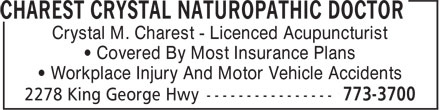 Charest Crystal Naturopathic Doctor (506-773-3700) - Display Ad - ¿ Workplace Injury And Motor Vehicle Accidents ¿ Covered By Most Insurance Plans Crystal M. Charest - Licenced Acupuncturist Crystal M. Charest - Licenced Acupuncturist ¿ Covered By Most Insurance Plans ¿ Workplace Injury And Motor Vehicle Accidents
