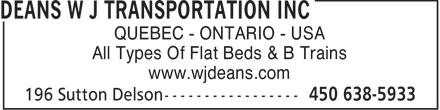 Transport W J Deans Inc (450-638-5933) - Annonce illustrée======= - QUEBEC - ONTARIO - USA All Types Of Flat Beds & B Trains www.wjdeans.com  QUEBEC - ONTARIO - USA All Types Of Flat Beds & B Trains www.wjdeans.com