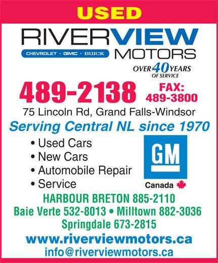Riverview Motors Ltd (709-489-2138) - Annonce illustrée======= - USED FAX: 489-3800 489-2138 75 Lincoln Rd, Grand Falls-Windsor Serving Central NL since 1970 Used Cars New Cars Automobile Repair Service HARBOUR BRETON 885-2110 Baie Verte 532-8013   Milltown 882-3036 Springdale 673-2815 www.riverviewmotors.ca
