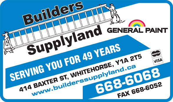 Builders Supplyland (867-668-6068) - Annonce illustrée======= - SERVING YOU FOR 49 YEARS 414 BAXTER ST, WHITEHORSE, Y1 A 2 T5 www.builderssupplyland.ca