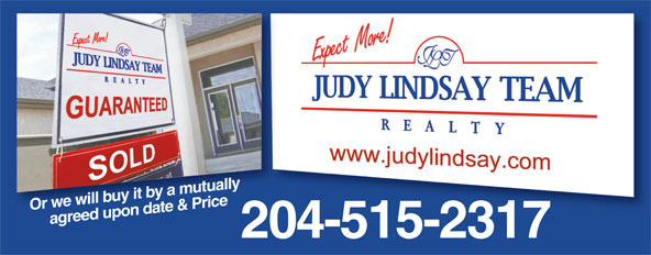 Judy Lindsay Team Realty (204-925-2900) - Annonce illustrée======= - Or we will buy it by a mutually  agreed upon date & Price 204-515-2317