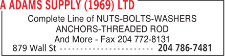 Adams A Supply (1969) Ltd (204-786-7481) - Annonce illustrée======= - Complete Line of NUTS-BOLTS-WASHERS ANCHORS-THREADED ROD And More - Fax 204 772-8131