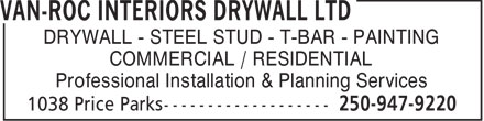 Van-Roc Interiors Drywall Ltd (250-947-9220) - Annonce illustrée======= - DRYWALL - STEEL STUD - T-BAR - PAINTING COMMERCIAL / RESIDENTIAL Professional Installation & Planning Services