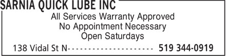 Sarnia Quick Lube Inc (519-344-0919) - Display Ad - All Services Warranty Approved No Appointment Necessary Open Saturdays