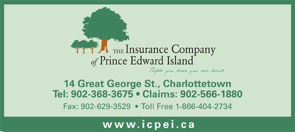 Insurance Company Of Prince Edward Island (902-368-3675) - Annonce illustrée======= - of 14 Great George St., Charlottetown Insurance Company THE Prince Edward Island Tel: 902-368-3675   Claims: 902-566-1880 Fax: 902-629-3529     Toll Free 1-866-404-2734 www.icpei.c