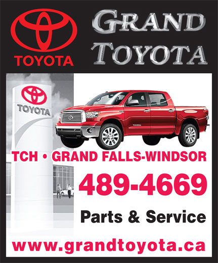 Grand Toyota (709-489-4669) - Annonce illustrée======= - TCH   GRAND FALLS-WINDSOR 489-4669 Parts & Service www.grandtoyota.ca