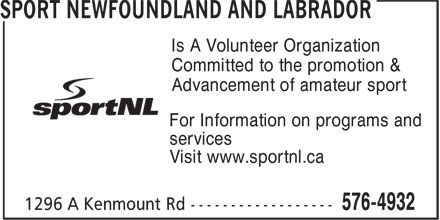 Sport Newfoundland And Labrador (709-576-4932) - Annonce illustrée======= - Is A Volunteer Organization Committed to the promotion & Advancement of amateur sport For Information on programs and services Visit www.sportnl.ca