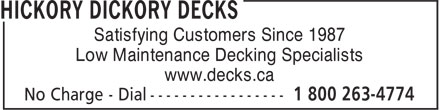 Hickory Dickory Decks (905-689-4774) - Display Ad - Low Maintenance Decking Specialists www.decks.ca Satisfying Customers Since 1987