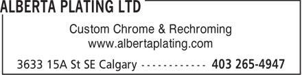 Alberta Plating Ltd (403-265-4947) - Display Ad - Custom Chrome & Rechroming www.albertaplating.com  Custom Chrome & Rechroming www.albertaplating.com
