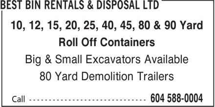 Best Bin Rentals & Disposal Ltd (604-588-0004) - Annonce illustrée======= - 10, 12, 15, 20, 25, 40, 45, 80 & 90 Yard Roll Off Containers Big & Small Excavators Available 80 Yard Demolition Trailers