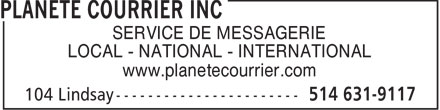 Planete Courrier (514-631-9117) - Annonce illustrée======= - SERVICE DE MESSAGERIE LOCAL - NATIONAL - INTERNATIONAL www.planetecourrier.com  SERVICE DE MESSAGERIE LOCAL - NATIONAL - INTERNATIONAL www.planetecourrier.com  SERVICE DE MESSAGERIE LOCAL - NATIONAL - INTERNATIONAL www.planetecourrier.com  SERVICE DE MESSAGERIE LOCAL - NATIONAL - INTERNATIONAL www.planetecourrier.com
