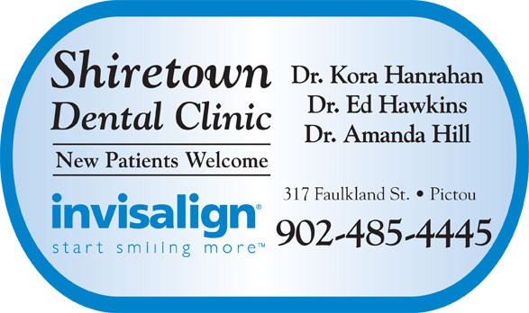 Shiretown Dental Inc (902-485-4445) - Display Ad - Dr. Kora Hanrahan Shiretown Dr. Ed Hawkins Dental Clinic New Patients Welcome 317 Faulkland St.   Pictou 902-485-4445 Dr. Amanda Hill