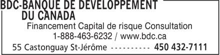 BDC-Banque De Developpement Du Canada (1-877-232-2269) - Annonce illustrée======= - Financement Capital de risque Consultation 1-888-463-6232 / www.bdc.ca
