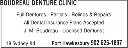 Boudreau Denture Clinic (902-625-1897) - Display Ad - Full Dentures - Partials - Relines & Repairs All Dental Insurance Plans Accepted J. M. Boudreau - Licensed Denturist