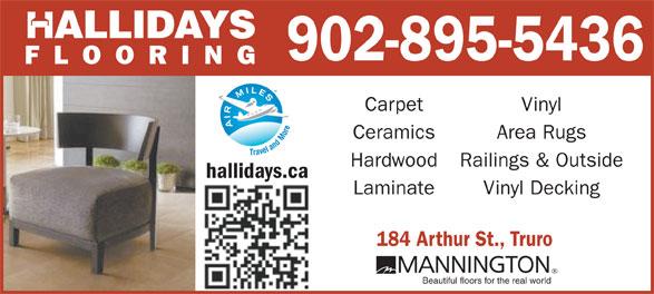 Hallidays Flooring & Building Specialists (902-895-5436) - Display Ad - ALLIDAYS 902-895-5436 FLOORING Carpet Vinyl Ceramics Area Rugs Hardwood Railings & Outside hallidays.ca Laminate Vinyl Decking 184 Arthur St., Truro Beautiful floors for the real world