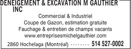 Deneigement & Excavation M Gauthier Inc (514-527-0002) - Annonce illustrée======= - www.entreprisesmichelgauthier.com Coupe de Gazon, estimation gratuite Fauchage & entretien de champs vacants Commercial & Industriel