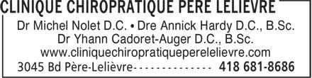 Clinique Chiropratique Père Lelièvre (418-681-8686) - Annonce illustrée======= - Dr Michel Nolet D.C. • Dre Annick Hardy D.C., B.Sc. Dr Yhann Cadoret-Auger D.C., B.Sc. www.cliniquechiropratiqueperelelievre.com