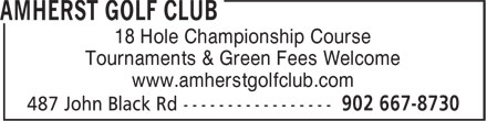 Amherst Golf Club (902-667-8730) - Annonce illustrée======= - Tournaments & Green Fees Welcome www.amherstgolfclub.com 18 Hole Championship Course