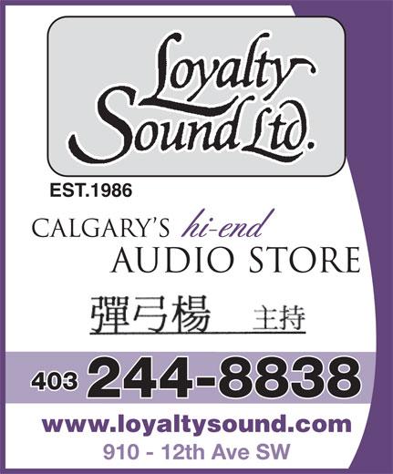 Loyalty Sound Ltd (403-244-8838) - Annonce illustrée======= - EST.1986 403 244-8838 www.loyaltysound.com 910 - 12th Ave SW