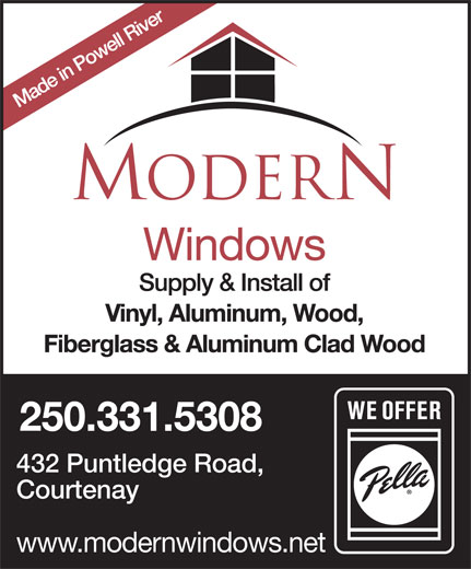 Modern (250-334-2599) - Annonce illustrée======= - 250.331.5308 432 Puntledge Road, Courtenay www.modernwindows.net 250.331.5308 432 Puntledge Road, Courtenay www.modernwindows.net
